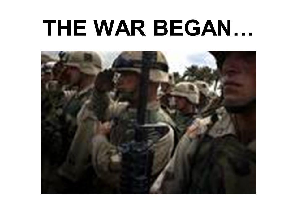 THE WAR BEGAN…