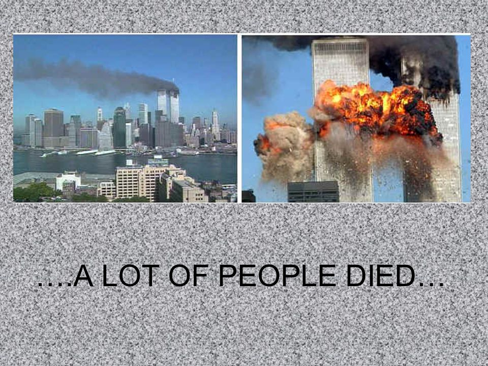 ….A LOT OF PEOPLE DIED…