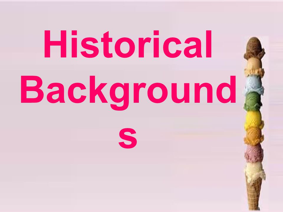 Historical Background s