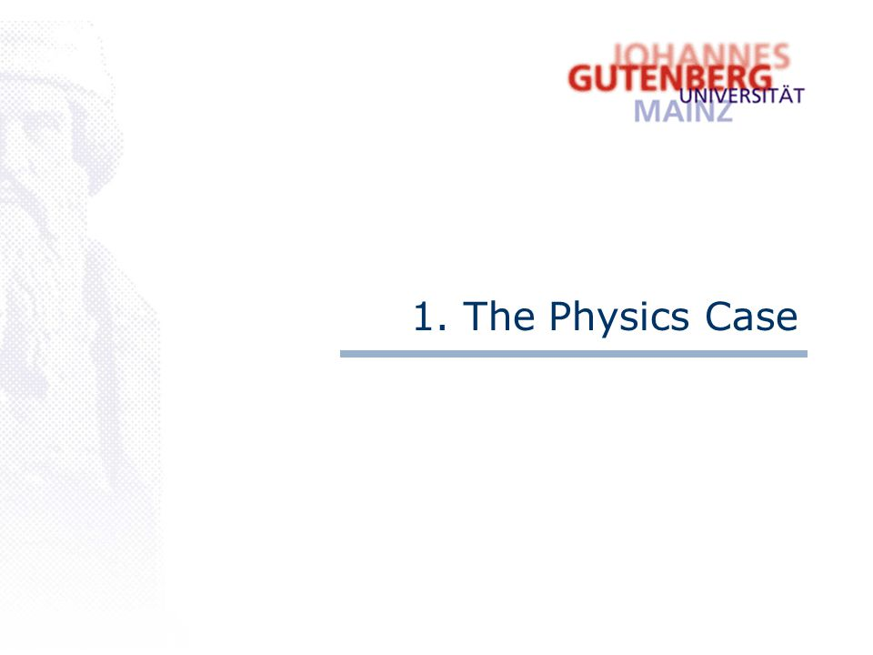 1. The Physics Case