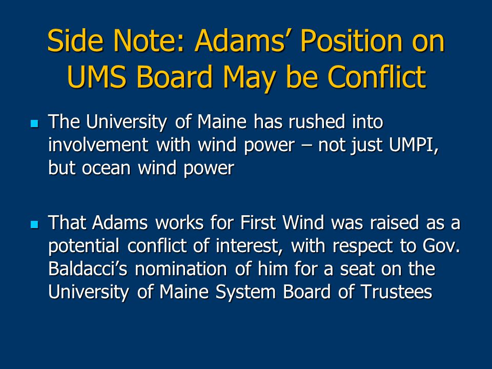Side note: Kurt Adams of Course Went on to First Wind and UMS System Trustees The Maine Center for Public Interest Reporting wrote a several part seri