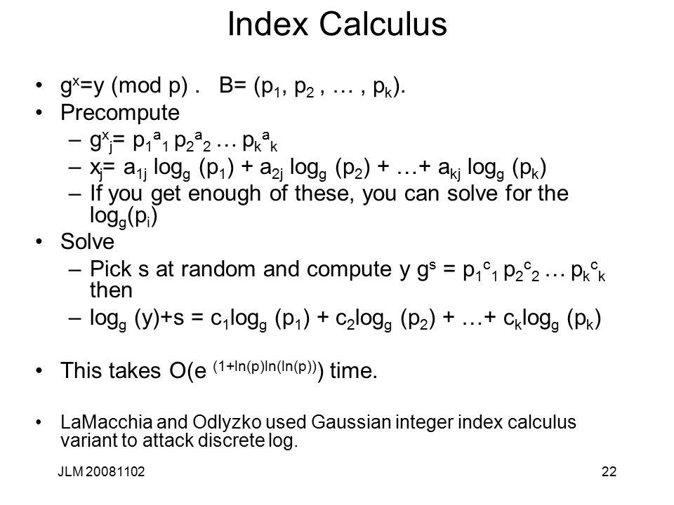 22 Index Calculus g x =y (mod p). B= (p 1, p 2, …, p k ).