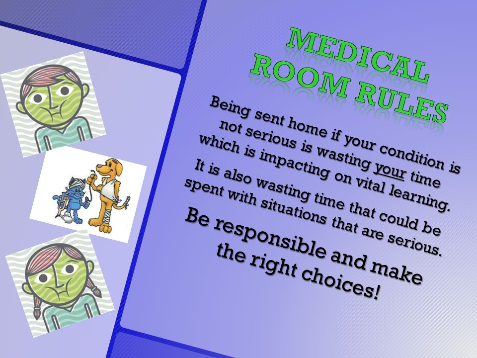Being sent home if your condition is not serious is wasting your time which is impacting on vital learning.