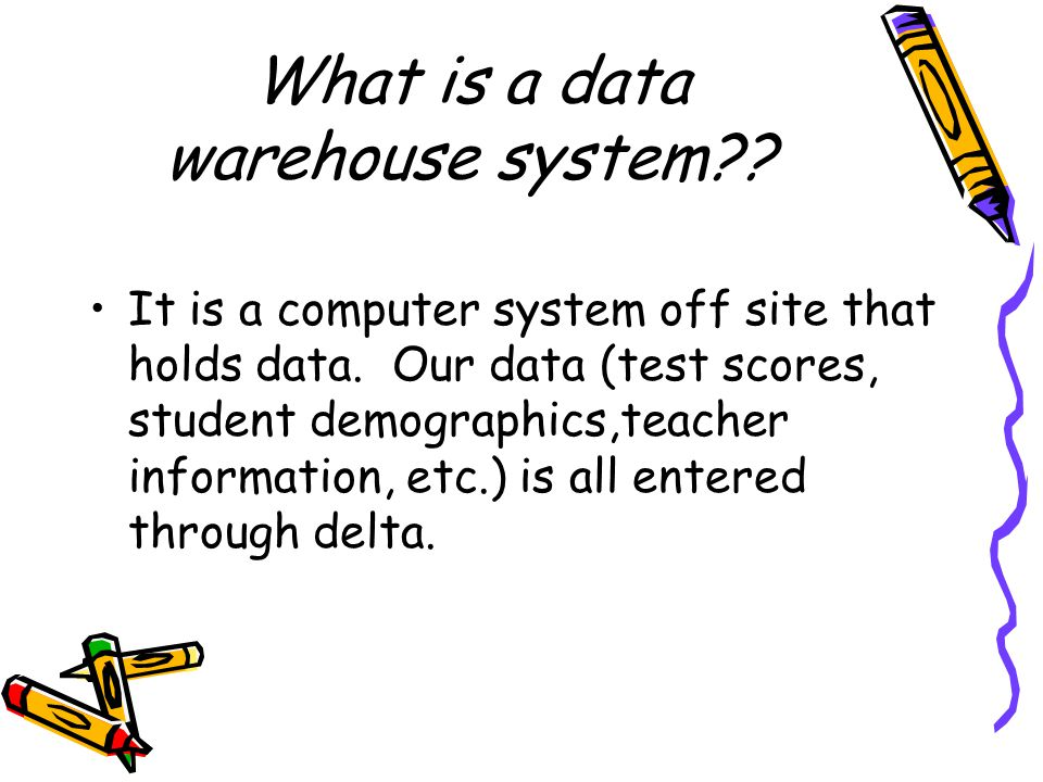 What is a data warehouse system . It is a computer system off site that holds data.