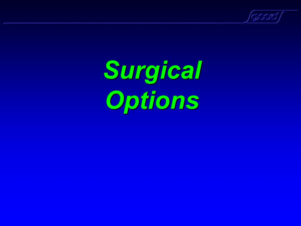 Surgical Options Surgical Options