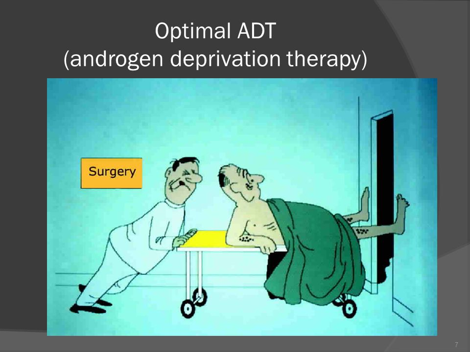 Optimal ADT (androgen deprivation therapy) 7