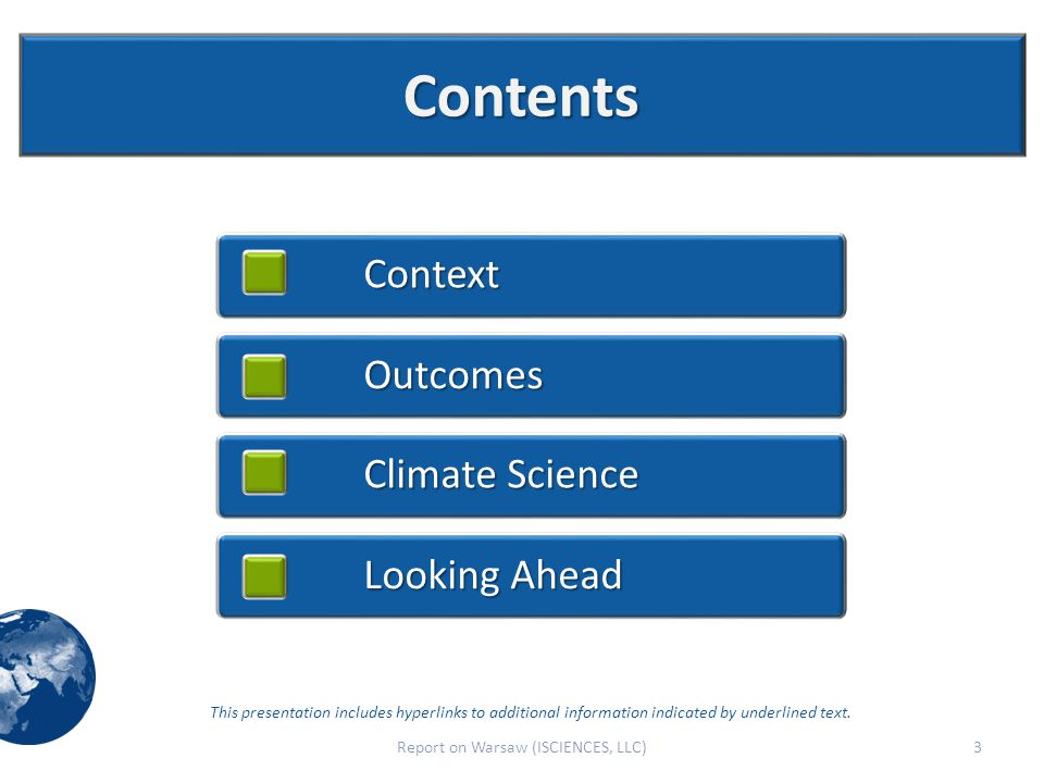 Context Outcomes Climate Science Looking Ahead This presentation includes hyperlinks to additional information indicated by underlined text.