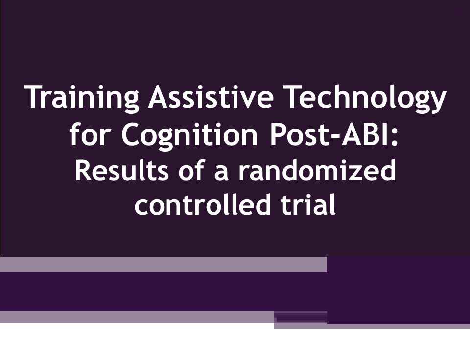 Training Assistive Technology for Cognition Post-ABI: Results of a randomized controlled trial 1