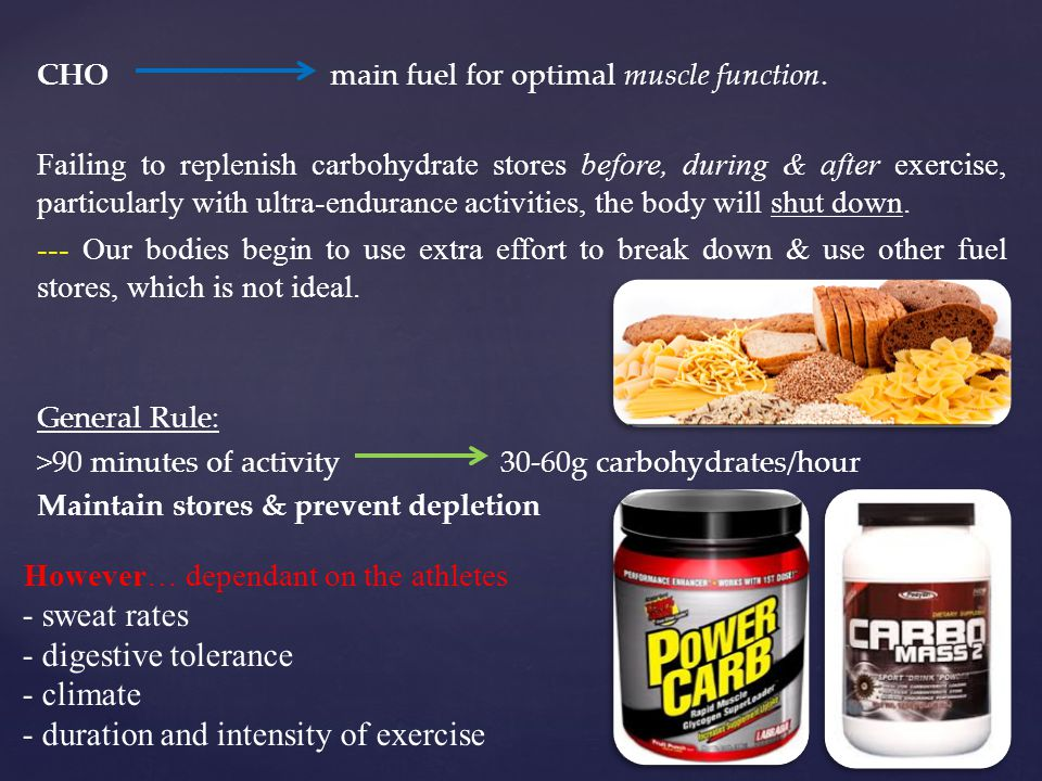 CHO main fuel for optimal muscle function.