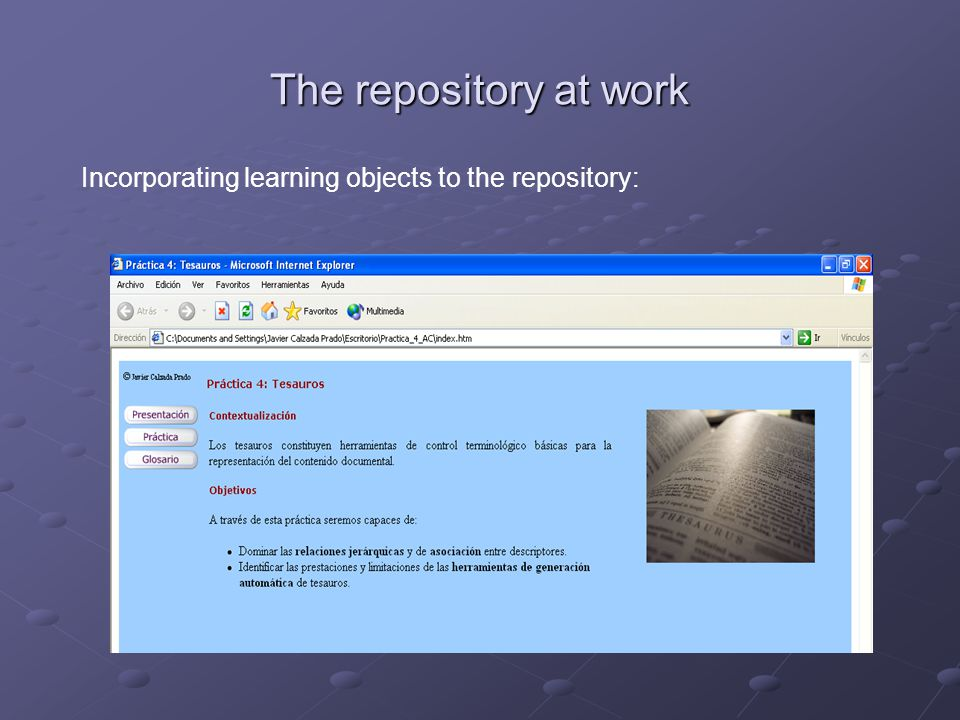 The repository at work Incorporating learning objects to the repository:
