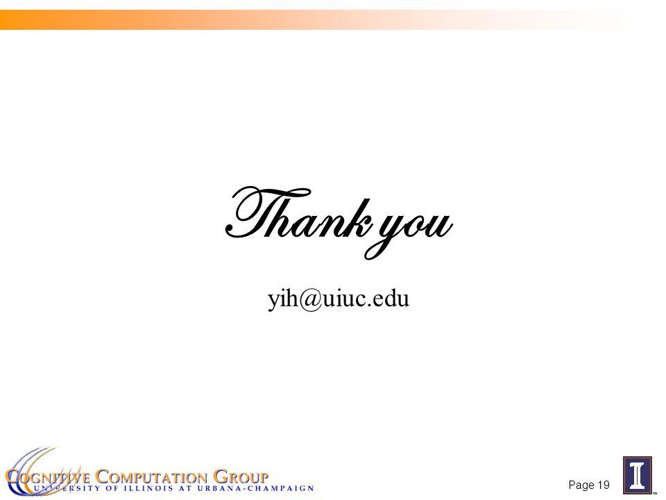 Page 19 Thank you yih@uiuc.edu