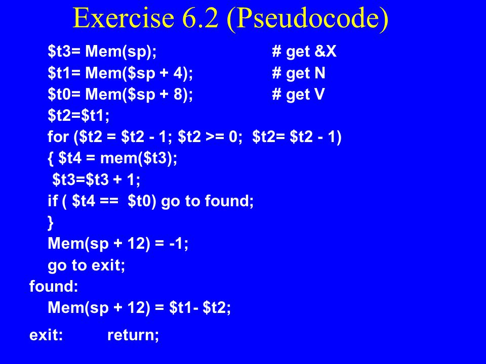 Exercise 6.2 Search(&X, N, V, L) Write a function to sequentially search an array X of N bytes for the relative location L of a value V. The parameter