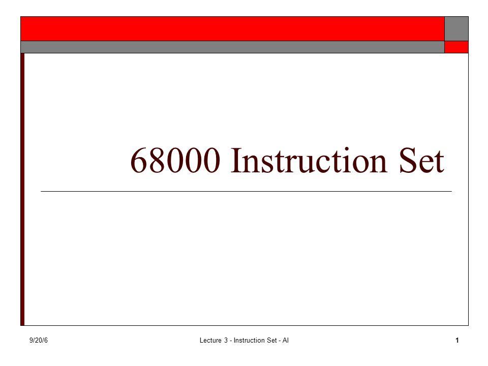 9/20/6Lecture 3 - Instruction Set - Al1 68000 Instruction Set