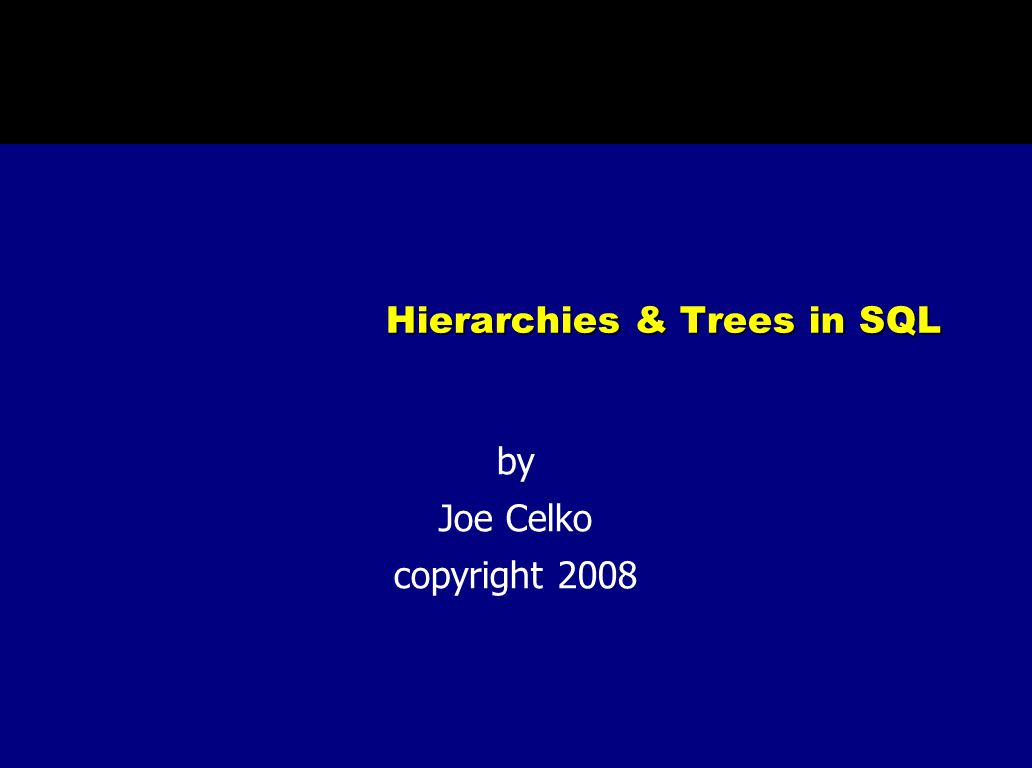 Hierarchies & Trees in SQL by Joe Celko copyright 2008