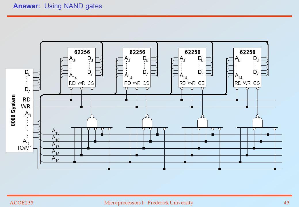 ACOE255Microprocessors I - Frederick University45 Answer: Using NAND gates