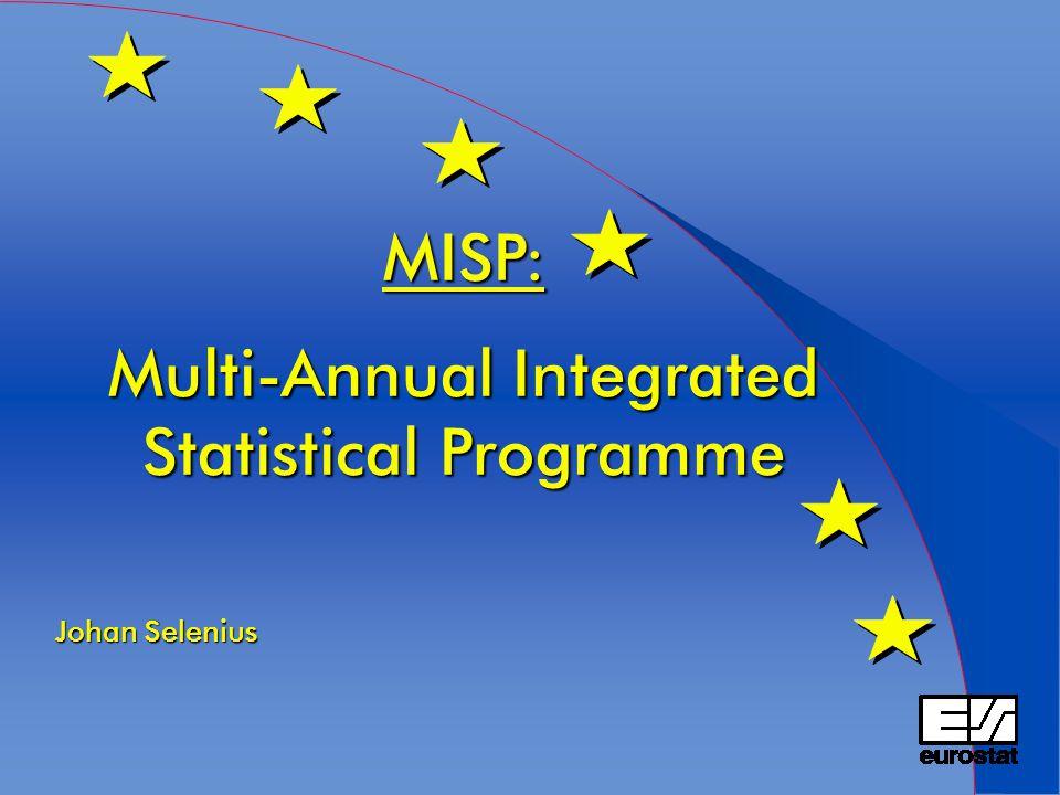 MISP: Multi-Annual Integrated Statistical Programme Johan Selenius