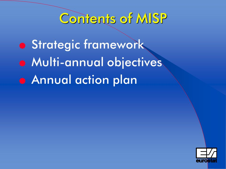 Contents of MISP l Strategic framework l Multi-annual objectives l Annual action plan