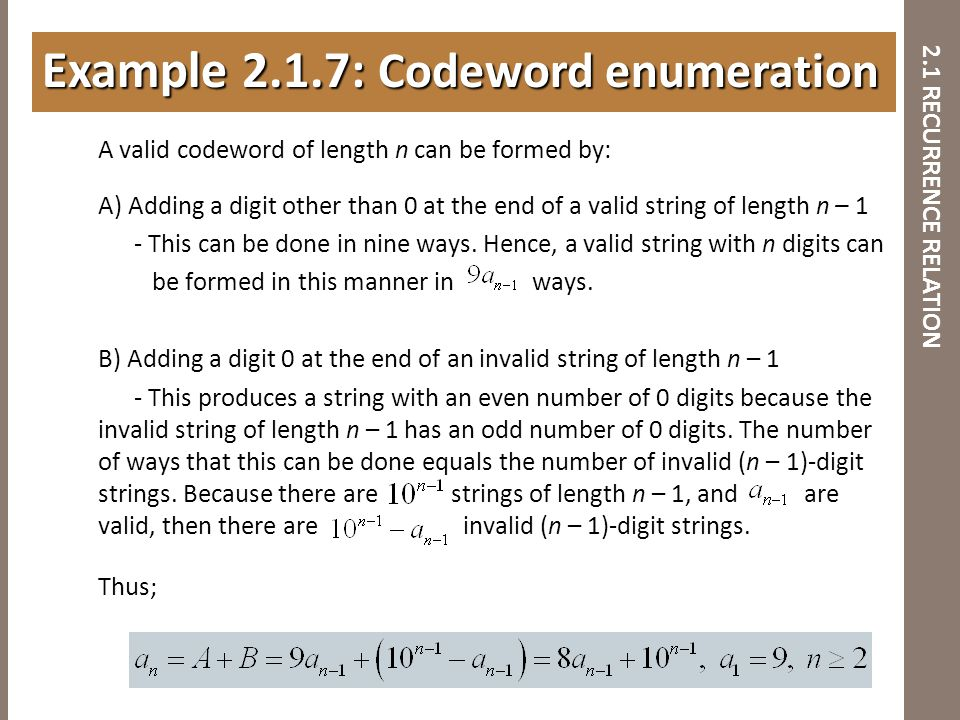 2.1 RECURRENCE RELATION A valid codeword of length n can be formed by: A) Adding a digit other than 0 at the end of a valid string of length n – 1 - T