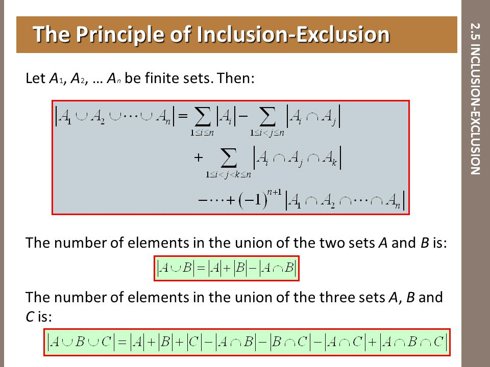 Let A 1, A 2, … A n be finite sets. Then: The number of elements in the union of the two sets A and B is: The number of elements in the union of the t