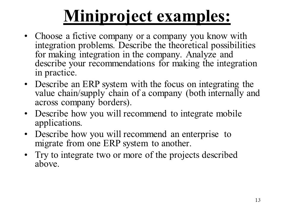 13 Miniproject examples: Choose a fictive company or a company you know with integration problems. Describe the theoretical possibilities for making i