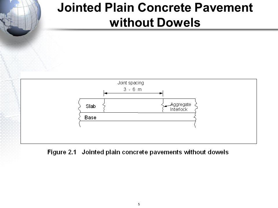 5 Jointed Plain Concrete Pavement without Dowels