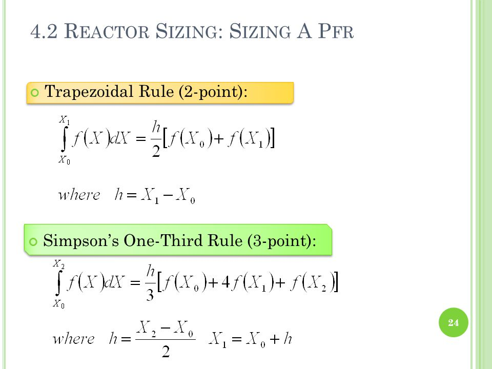 Trapezoidal Rule (2-point): 24 4.2 R EACTOR S IZING : S IZING A P FR Simpson's One-Third Rule (3-point):