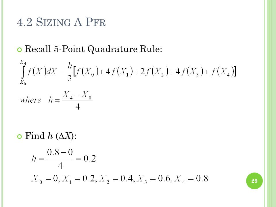 Recall 5-Point Quadrature Rule: 4.2 S IZING A P FR 29 Find h ( ∆X ):