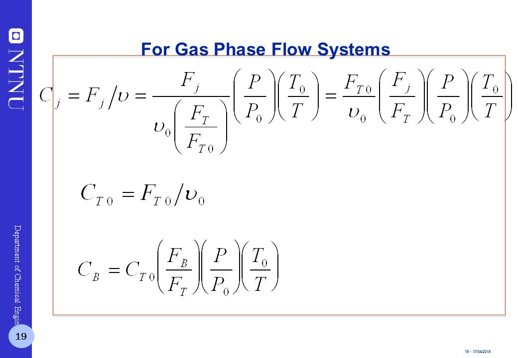 19 - 17/04/2015 Department of Chemical Engineering For Gas Phase Flow Systems 19