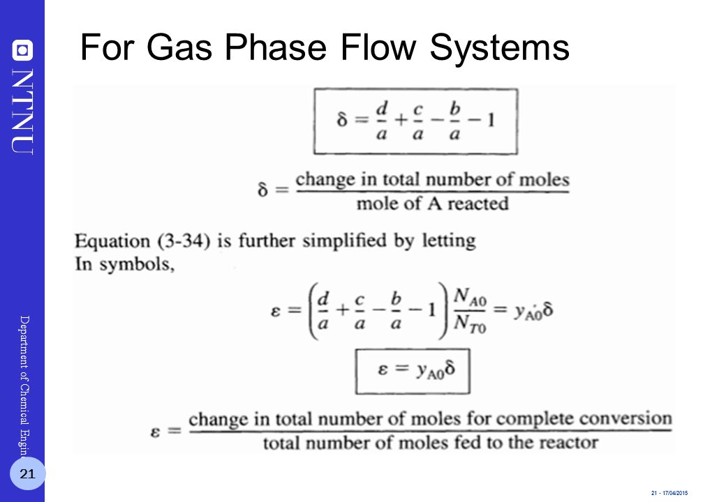 21 - 17/04/2015 Department of Chemical Engineering 21 For Gas Phase Flow Systems