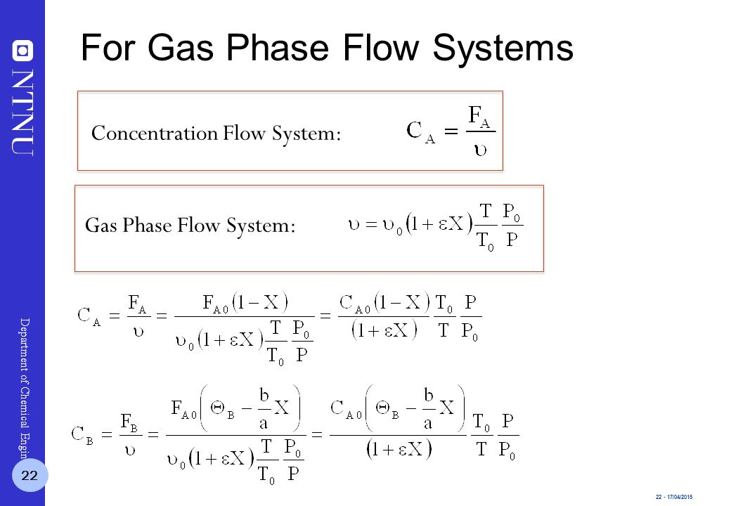 22 - 17/04/2015 Department of Chemical Engineering Gas Phase Flow System: Concentration Flow System: 22 For Gas Phase Flow Systems