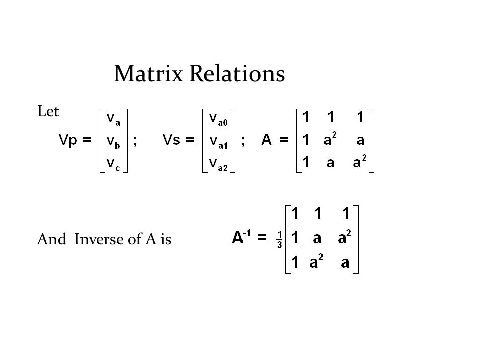 Matrix Relations Let And Inverse of A is