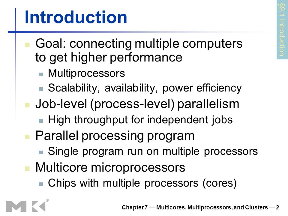 Chapter 7 — Multicores, Multiprocessors, and Clusters — 53 Comparing Systems Example: Opteron X2 vs.