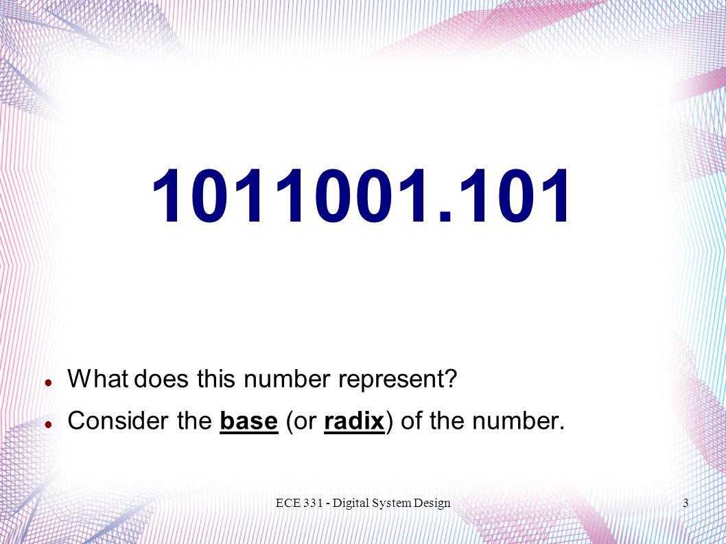 ECE 331 - Digital System Design4 Number Systems