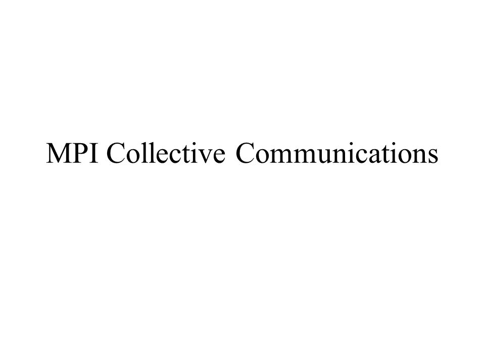 MPI Collective Communications