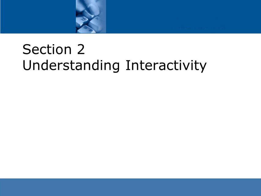 Section 2 Understanding Interactivity