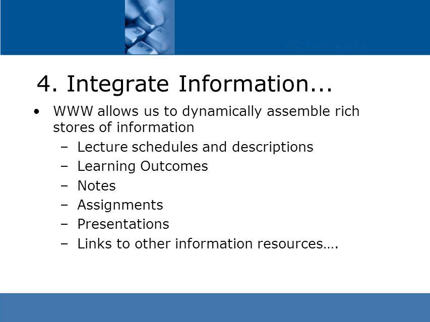 4. Integrate Information...