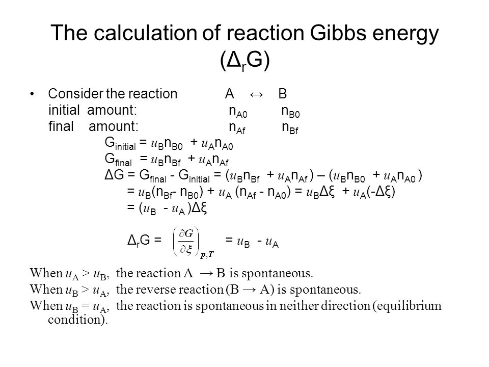7.2 The description of equilibrium 1. Perfect gas equilibrium: A (g) ↔ B (g) Δ r G = u B – u A