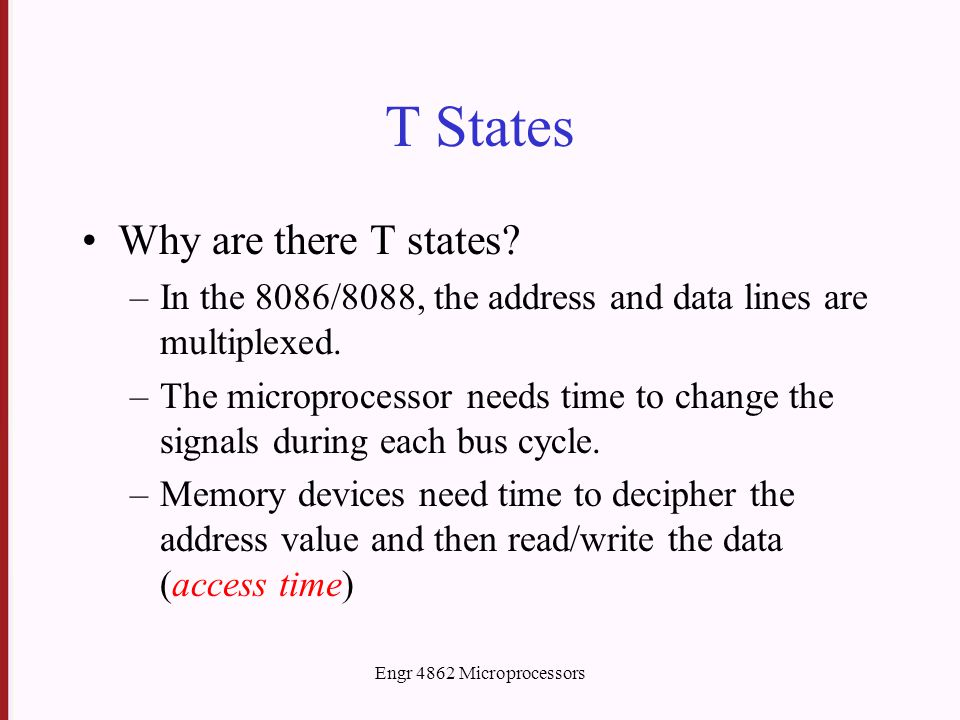 Engr 4862 Microprocessors T States Why are there T states.
