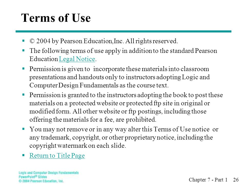 Chapter 7 - Part 1 26 Terms of Use  © 2004 by Pearson Education,Inc.