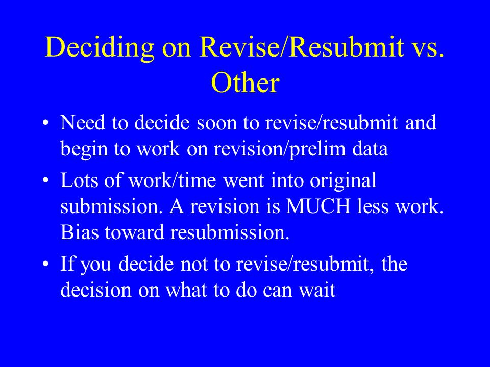 Deciding on Revise/Resubmit vs.