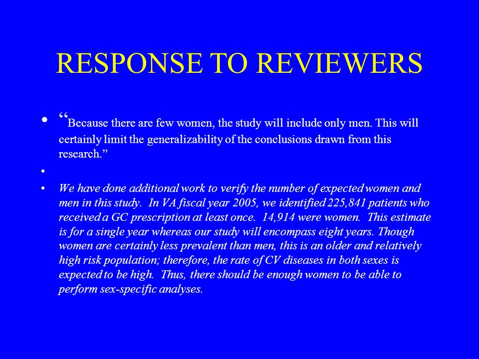 RESPONSE TO REVIEWERS Because there are few women, the study will include only men.