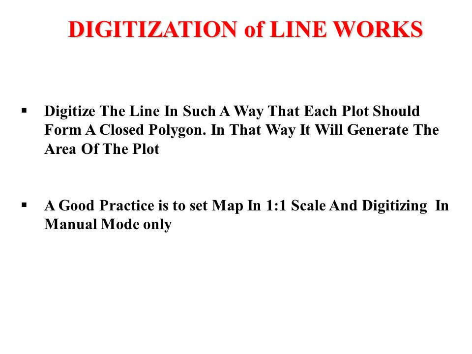  Digitize The Line In Such A Way That Each Plot Should Form A Closed Polygon. In That Way It Will Generate The Area Of The Plot  A Good Practice is