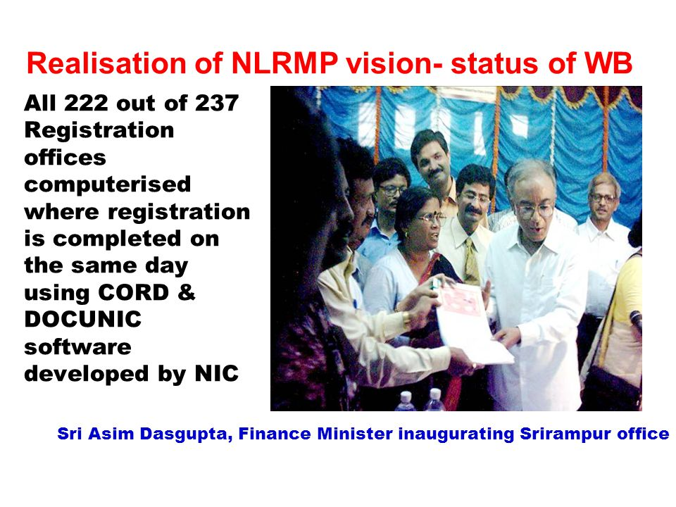 Realisation of NLRMP vision- status of WB All 222 out of 237 Registration offices computerised where registration is completed on the same day using C