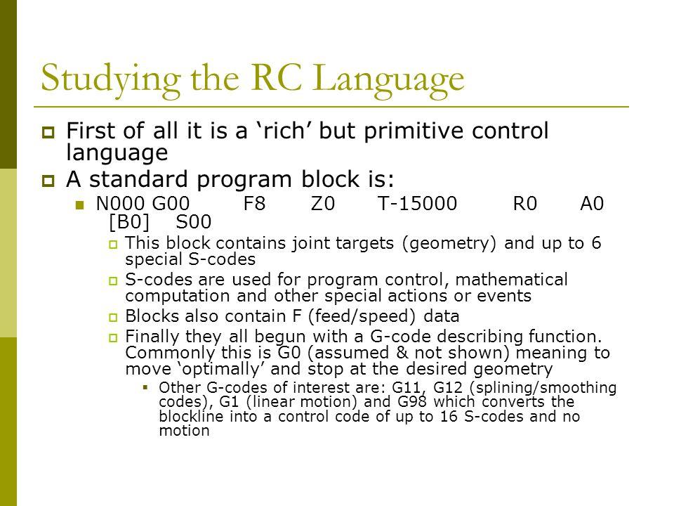 Controlling Program Execution – using RC Primitives  RC uses register arithmetic to control program flow.