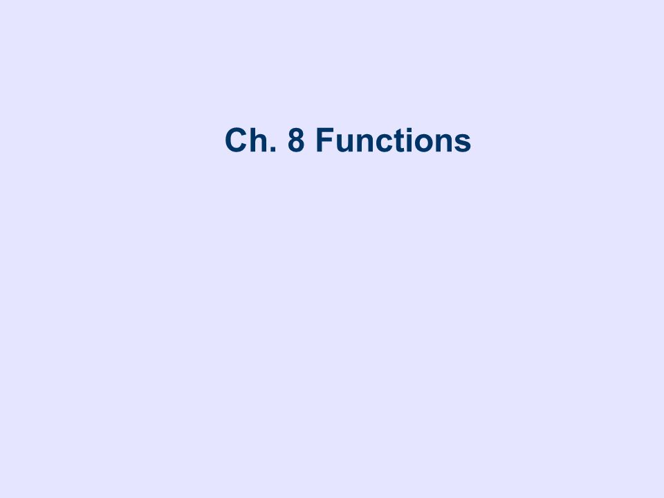 Ch. 8 Functions