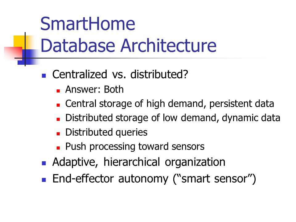 SmartHome Database Architecture Centralized vs. distributed.
