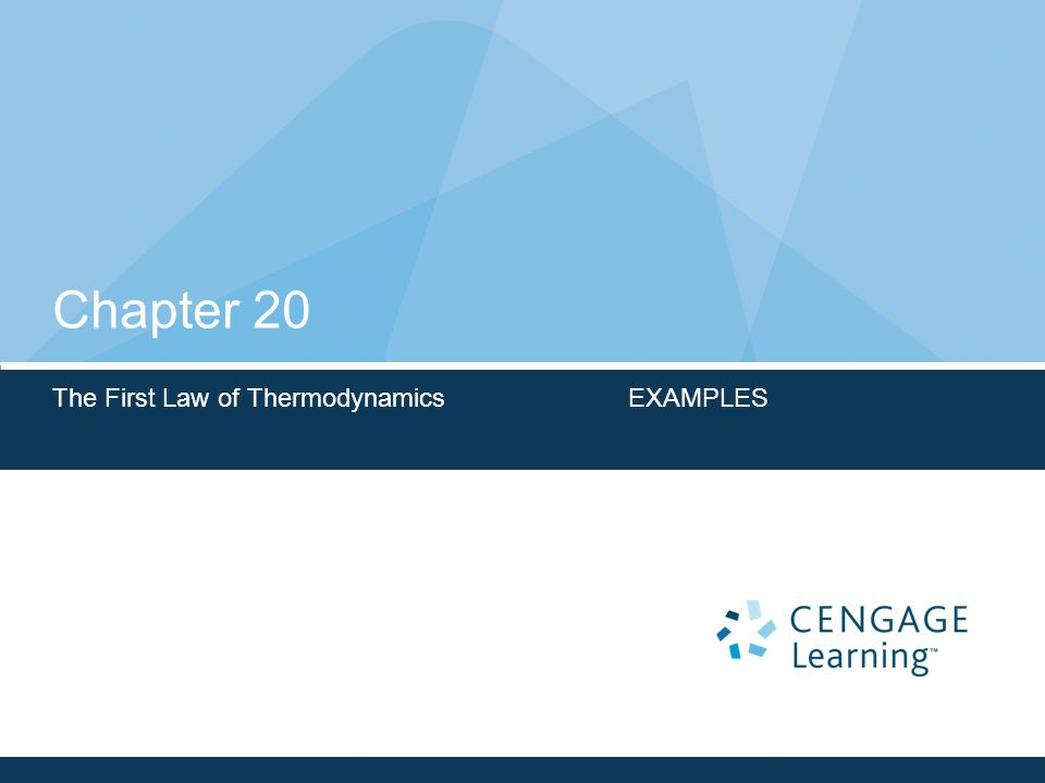 Chapter 20 The First Law of Thermodynamics EXAMPLES