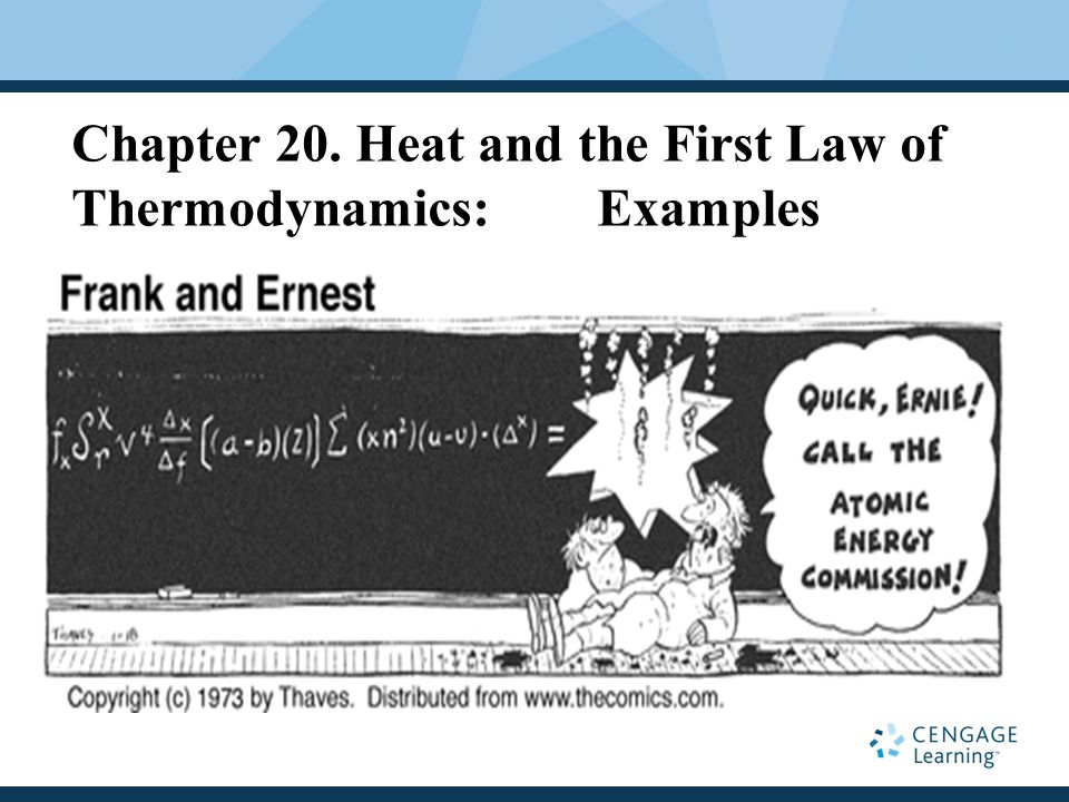 Chapter 20. Heat and the First Law of Thermodynamics: Examples