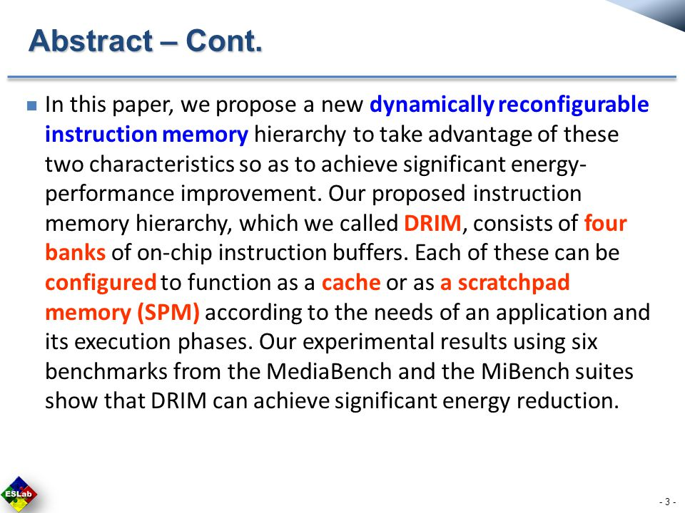The instruction delivery system constitutes a significant portion of the processor energy consumption  As instructions are fetched almost every cycle Scratchpad Memory (SPM) is energy efficient than cache  However, the existing works on instruction SPM 。 Not consider the phased behavior of applications during execution What's the Problem - 4 -