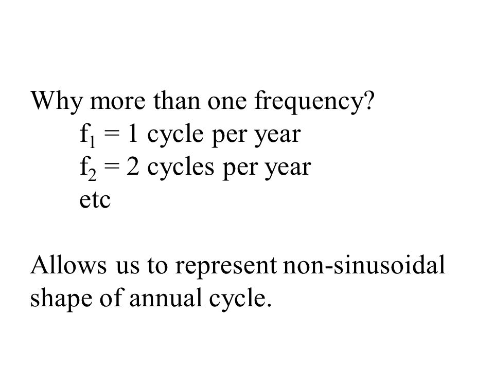 Why more than one frequency.